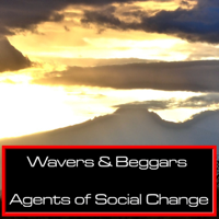 Wavers & Beggars podcast