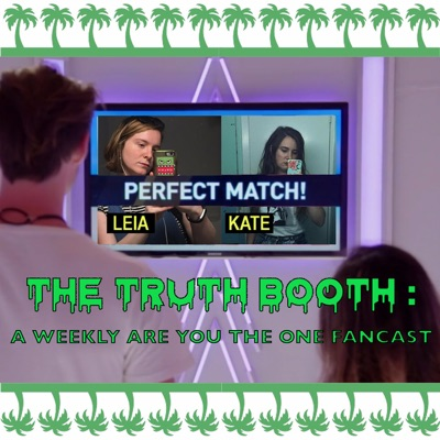 The Truth Booth: A Weekly Are You The One Fancast