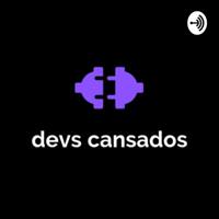Devs Cansados podcast