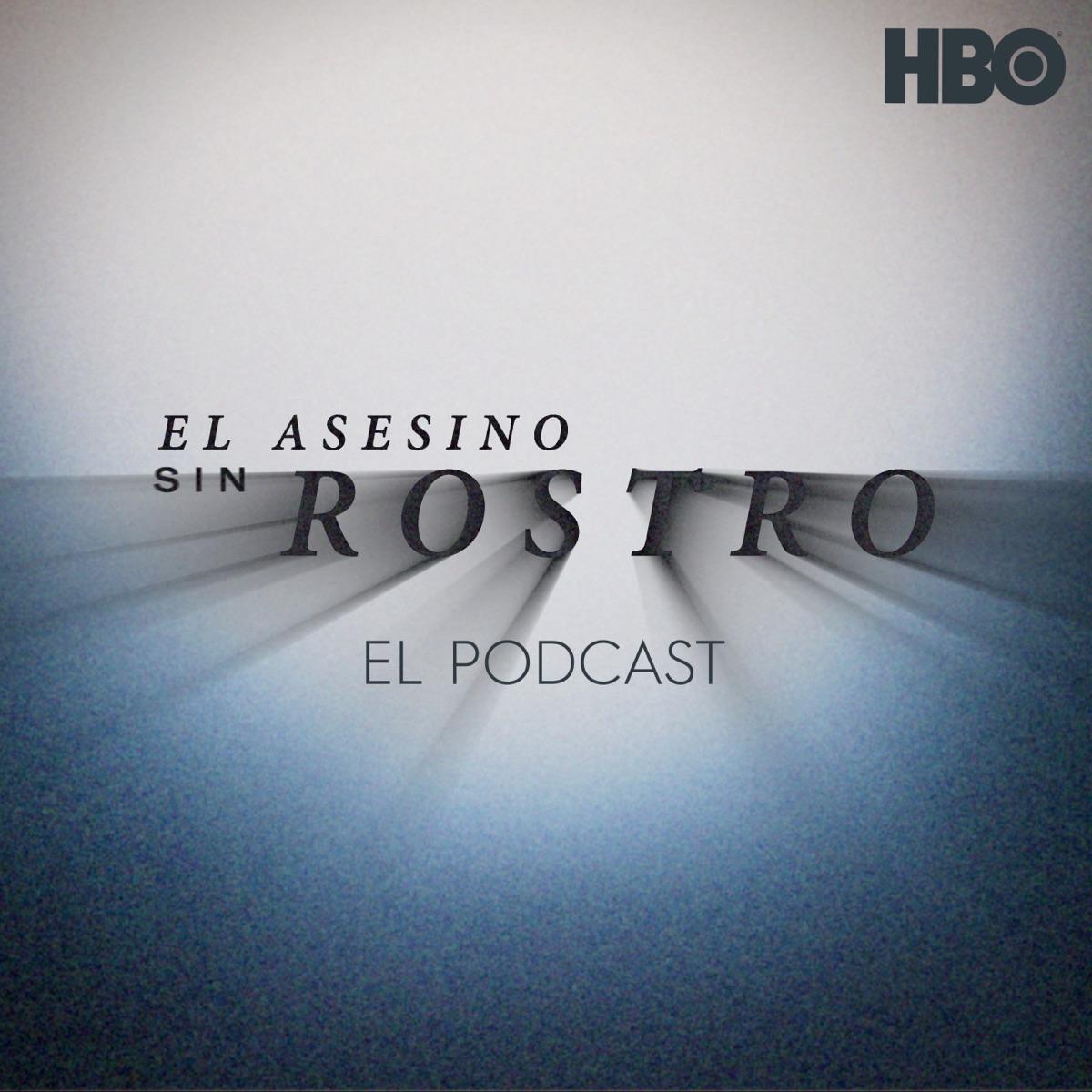 El Asesino Sin Rostro: El Podcast