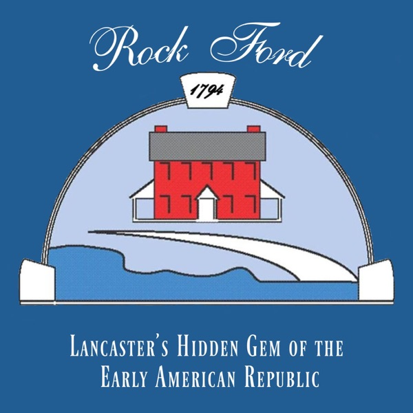 Rock Ford: Lancaster's Hidden Gem of the Early American Republic