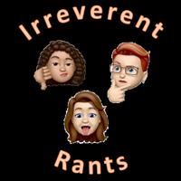 Irreverent Rants podcast