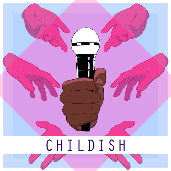 Childish: The Podcast Musical
