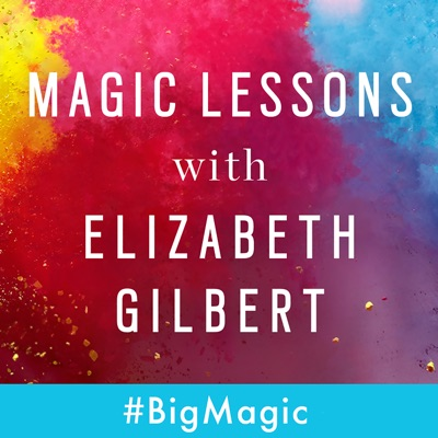 Magic Lessons with Elizabeth Gilbert:Elizabeth Gilbert and Maximum Fun
