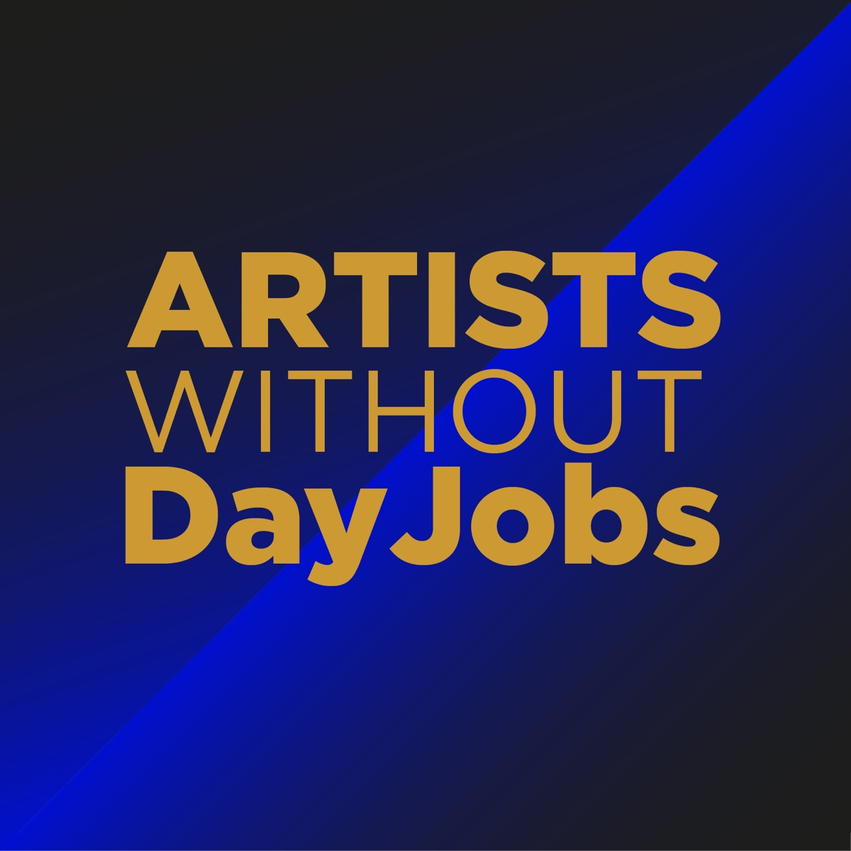 Artists Without DayJobs