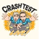 Crash Test Live Podcast