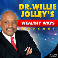 Dr. Willie Jolley's Wealthy Ways podcast
