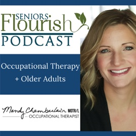 Seniors Flourish Podcast | Occupational Therapy on Apple