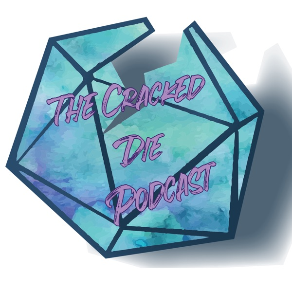 The Cracked Die Podcast