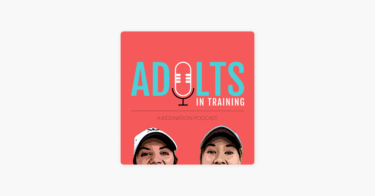 Adults In Training on Apple Podcasts