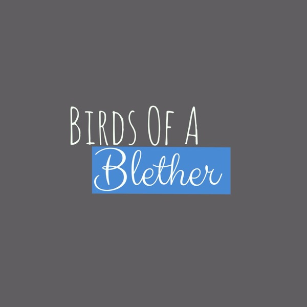 Birds of a Blether