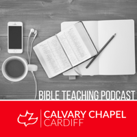 Calvary Chapel Cardiff Bible Teaching Podcast podcast