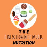 The Insightful Nutrition Podcast podcast