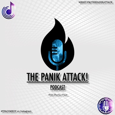 The Panik Attack! Podcast