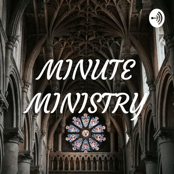 MINUTE MINISTRY