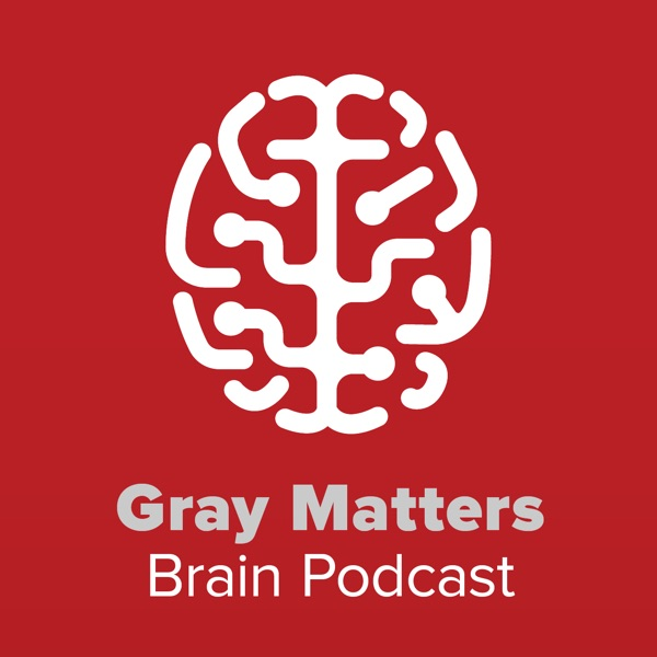 Gray Matters Brain Podcast