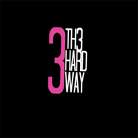 3 Th3 Hard Way Podcast podcast