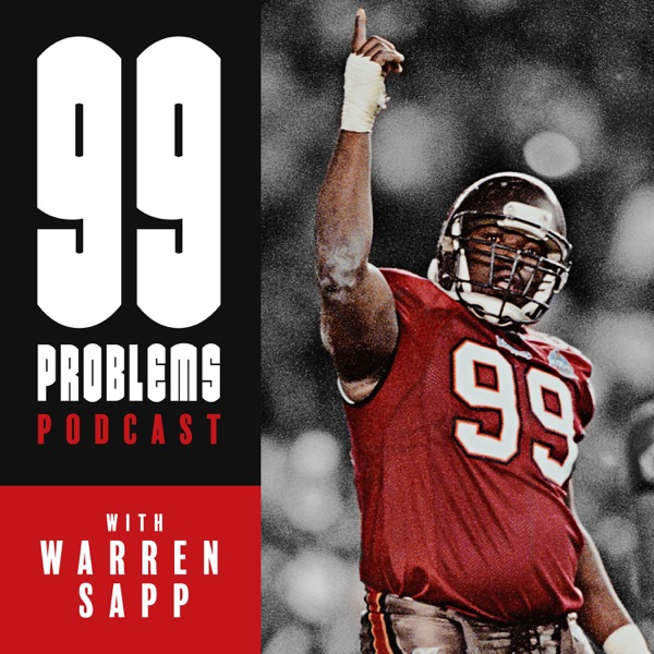 99 Problems Podcast with WARREN SAPP