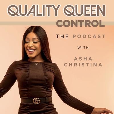 Quality Queen Control:Asha Christina