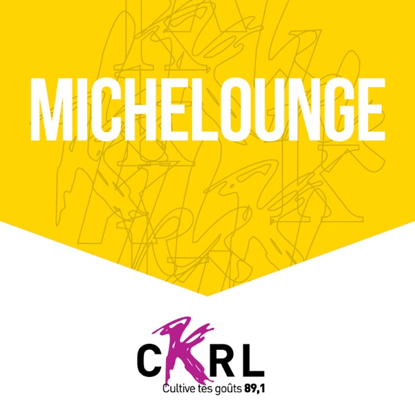 CKRL : Michelounge