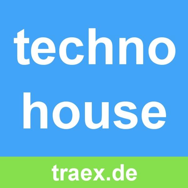 Traex Techno House Music Podcast