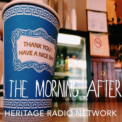 The Morning After:Heritage Radio Network