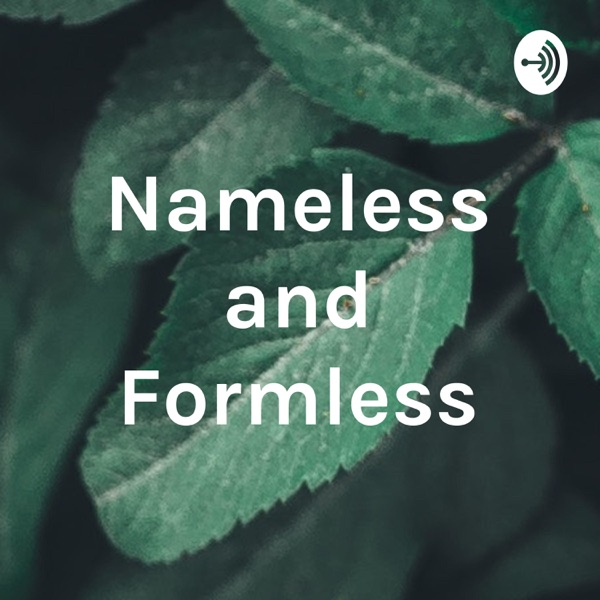 Nameless and Formless