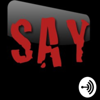 SayWhatYouSay podcast
