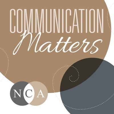 Communication Matters: The NCA Podcast:National Communication Association