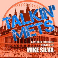Talkin Mets with Mike Silva podcast