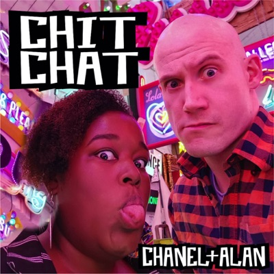 Chanel & Alan Chit Chat Podcast