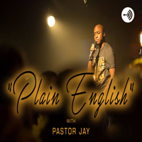 """""""Plain English"""" with Pastor Jay podcast"""