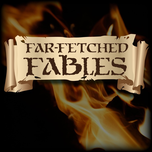 Far Fetched Fables | Podbay