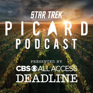 Star Trek Picard Podcast: Presented By CBS All Access and Deadline Hollywood