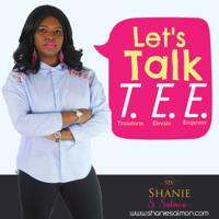 Let's Talk T.E.E podcast