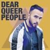 Dear Queer People
