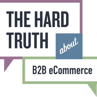 The Hard Truth About B2B eCommerce
