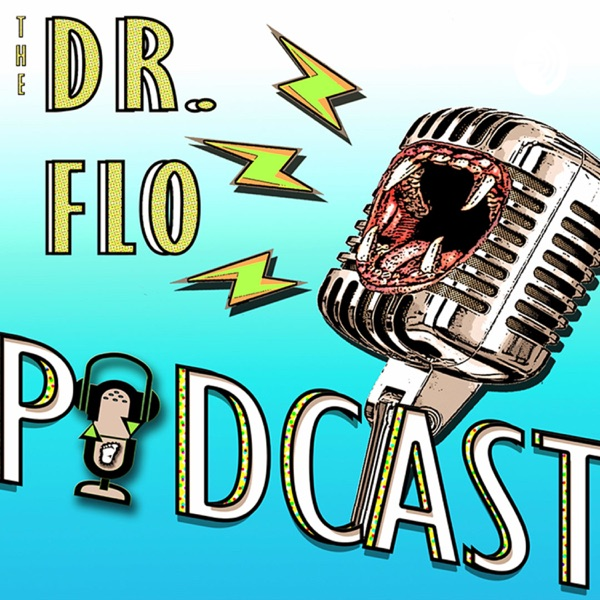 The Dr. Flo Podcast