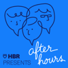 After Hours - HBR Presents / Youngme Moon, Mihir Desai, & Felix Oberholzer-Gee