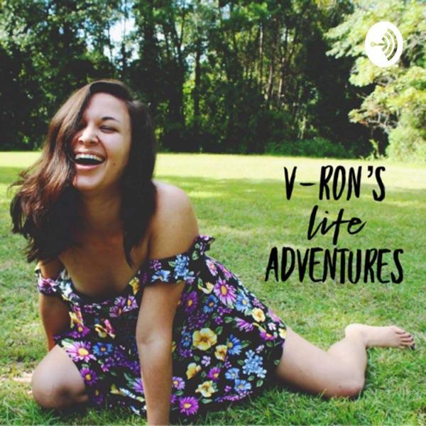 V-RON's Life Adventures