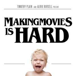Making Movies is HARD!!! on Apple Podcasts