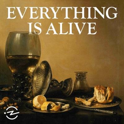 Everything is Alive:Radiotopia