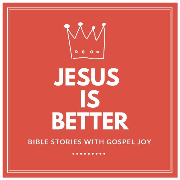 Jesus is Better: Bible Stories with Gospel Joy