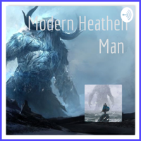 Modern Heathen Man podcast