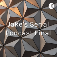 Jake's Serial Podcast Final podcast