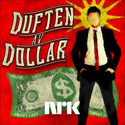 Duften av dollar:NRK