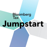 Jumpstart - Bloomberg Tax podcast