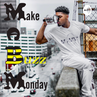 Make A Buzz Monday™ podcast