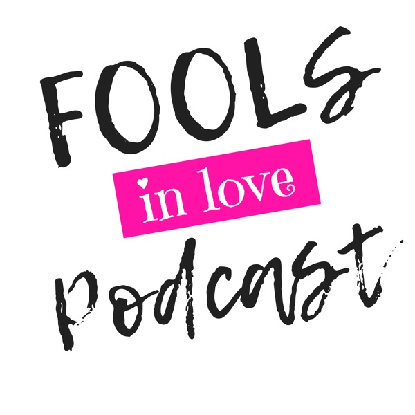 Fools in Love Podcast