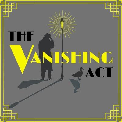 The Vanishing Act:vanishingpod